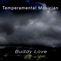 Buddy Love - Temperamental Musician