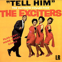 The Exciters - Tell Him: The Ultimate Collection