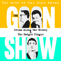 The Goons - The Best of the Goon Shows: Drums Along the Mersey / The Nadger Plague