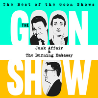 The Goons - The Best of the Goon Shows: Junk Affair / The Burning Embassy