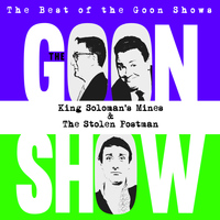 The Goons - The Best of the Goon Shows: King Soloman's Mines / The Stolen Postman