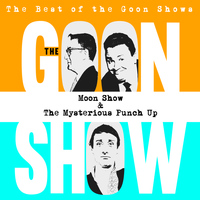 The Goons - The Best of the Goon Shows: Moon Show / The Mysterious Punch Up