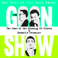 The Goons - The Best of the Goon Shows: The Case of the Missing CD Plates / Rommel's Treasure