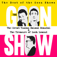 The Goons - The Best of the Goon Shows: The Great Tuscan Salami Scandal / The Treasure of Loch Lomond