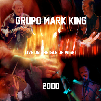 Mark King - Grupo Mark King Live On the Isle of Wight 2000