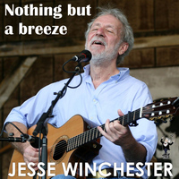 Jesse Winchester - Nothing but a Breeze
