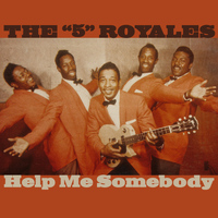 The 5 Royales - Help Me Somebody