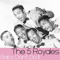 The 5 Royales - Baby Don't Do It