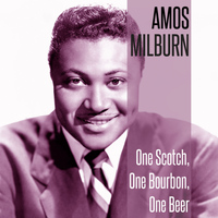 Amos Milburn - One Scotch, One Bourbon, One Beer