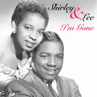 Shirley & Lee - I'm Gone