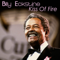 Billy Eckstine - Kiss of Fire