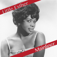 Little Esther - Mainliner