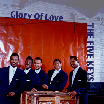 The Five Keys - Glory of Love