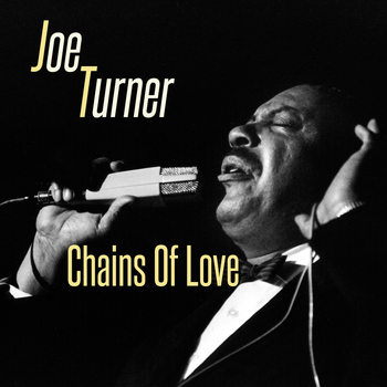 Joe Turner - Chains of Love