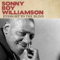 Sonny Boy Williamson - Eyesight to the Blind