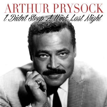 Arthur Prysock - I Didn't Sleep a Wink Last Night