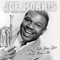 JOE MORRIS - Don't Take Your Love Away from Me
