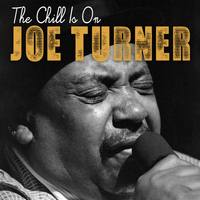 Joe Turner - The Chill Is On