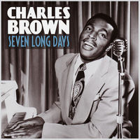 Charles Brown - Seven Long Days