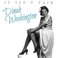 Dinah Washington - It Isn't Fair