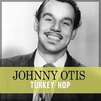 Johnny Otis - Turkey Hop