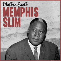Memphis Slim - Mother Earth