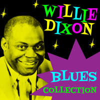 Willie Dixon - Blues Collection