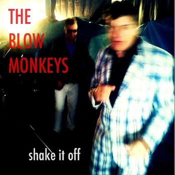 The Blow Monkeys - Shake It Off