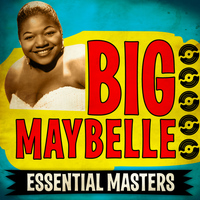 Big Maybelle - Essential Masters