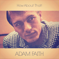 Adam Faith - How About That!
