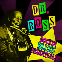 Doctor Ross - Rockin' Blues Essentials