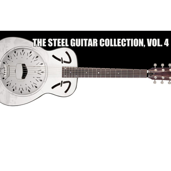 Various Artists - The Steel Guitar Collection, Vol. 4