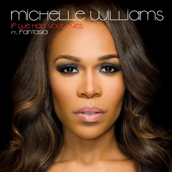 Michelle Williams - If We Had Your Eyes (feat. Fantasia) - Single