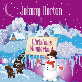 Johnny Horton - Johnny Horton in Christmas Wonderland