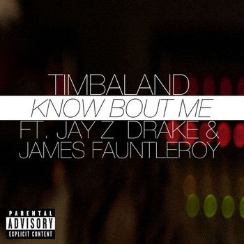 Timbaland - Know Bout Me (Explicit)