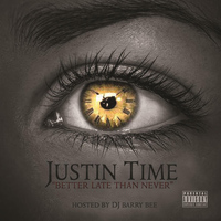Justin Time - Better Late Than Never