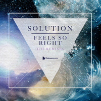 Solution - Feels So Right (Remixes)