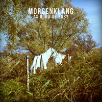 Morgenklang - As Good As Easy