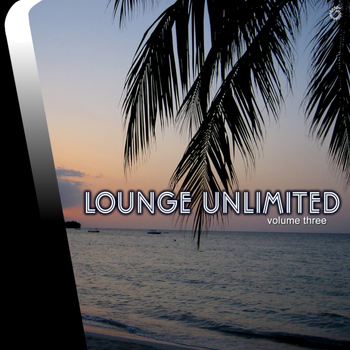 Various Artists - Lounge Unlimited Volume Three
