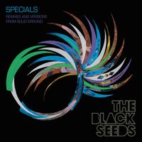 The Black Seeds - Specials: Remixes and Versions from Solid Ground