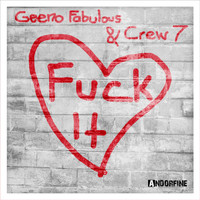 Geeno Fabulous & Crew 7 - Fuck It (Explicit)