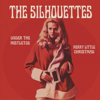 The Silhouettes - Under The Mistletoe / Merry Little Christmas