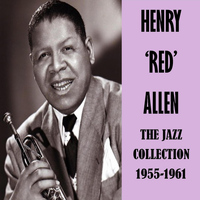 Henry 'Red' Allen - The Jazz Collection 1955-1961