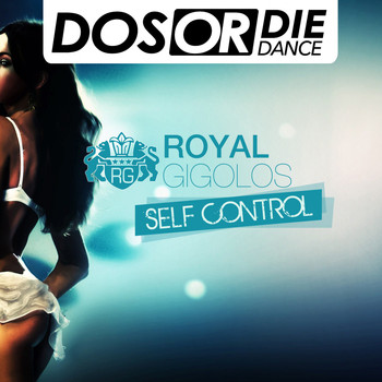 Royal Gigolos - Self Control (Explicit)