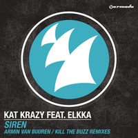 Kat Krazy feat. elkka - Siren (Armin van Buuren / Kill The Buzz Remixes)
