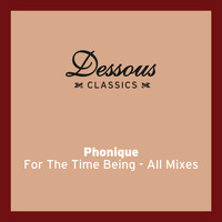 Phonique - For The Time Being (feat. Erlend Øye) - All Mixes