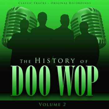 Various Artists - The History of Doo Wop, Vol. 2 (50 Unforgettable Doo Wop Tracks)