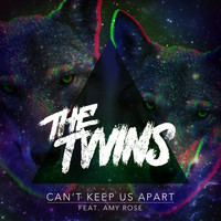 The Twins - Can't Keep Us Apart (feat. Amy Rose)