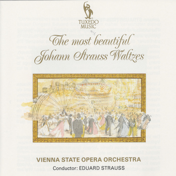 Vienna State Opera Orchestra - The Most Beautiful Johann Strauss Waltzes