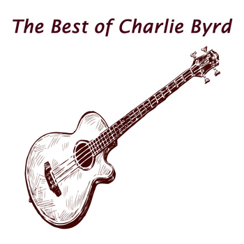 Charlie Byrd - The Best of Charlie Byrd